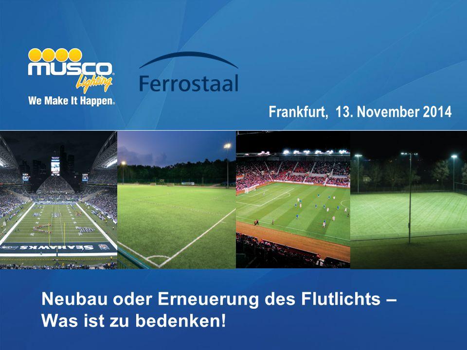 Neubau oder Erneuerung des Flutlichts – Was ist zu bedenken! Frankfurt, 13. November 2014