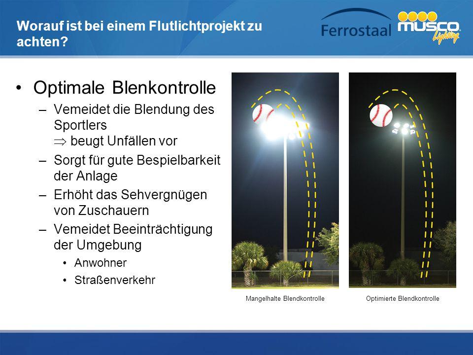 Worauf ist bei einem Flutlichtprojekt zu achten? Optimale Blenkontrolle –Vemeidet die Blendung des Sportlers  beugt Unfällen vor –Sorgt für gute Besp