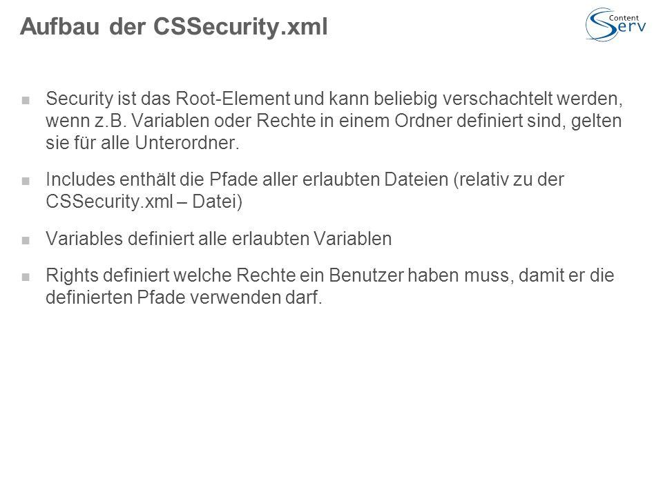Aufbau der CSSecurity.xml Security ist das Root-Element und kann beliebig verschachtelt werden, wenn z.B.