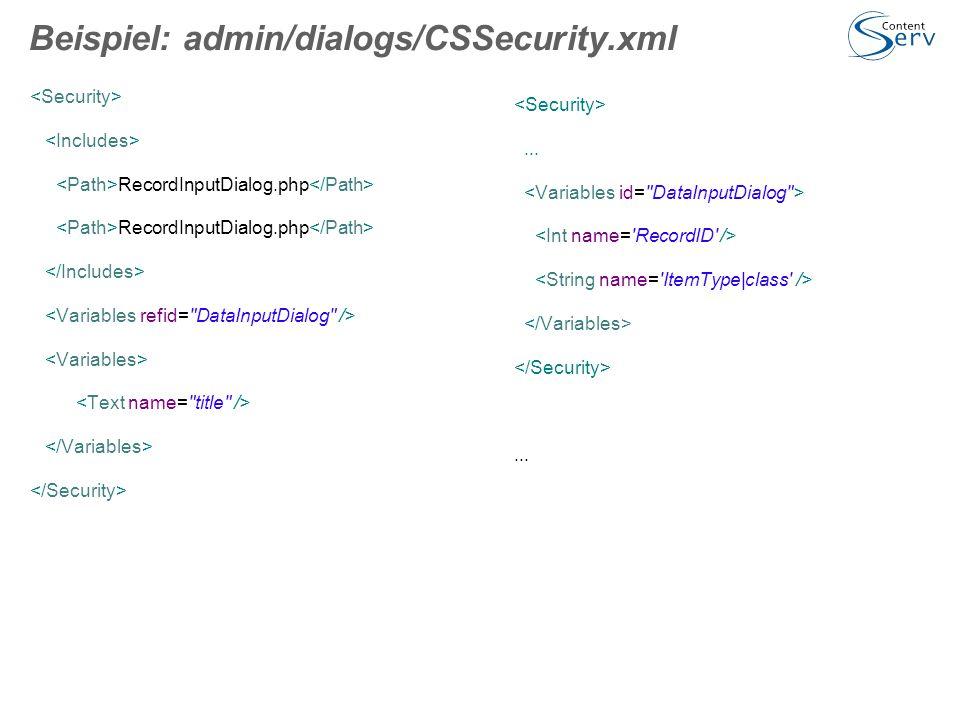 Beispiel: admin/dialogs/CSSecurity.xml RecordInputDialog.php......