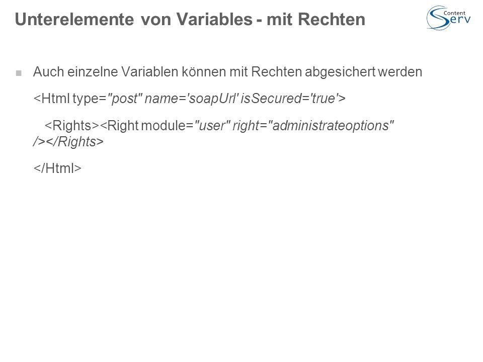 Unterelemente von Variables- mit Rechten Auch einzelne Variablen können mit Rechten abgesichert werden