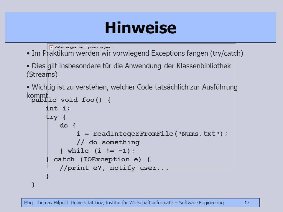 Mag. Thomas Hilpold, Universität Linz, Institut für Wirtschaftsinformatik – Software Engineering 17 Hinweise Im Praktikum werden wir vorwiegend Except