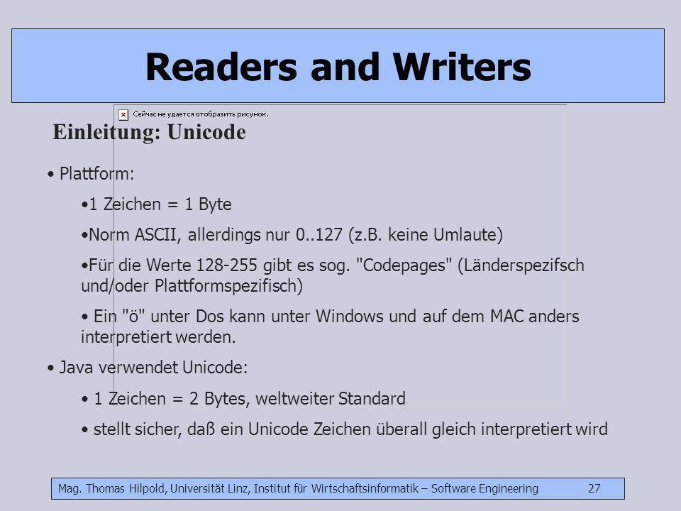 Mag. Thomas Hilpold, Universität Linz, Institut für Wirtschaftsinformatik – Software Engineering 27 Readers and Writers Einleitung: Unicode Plattform: