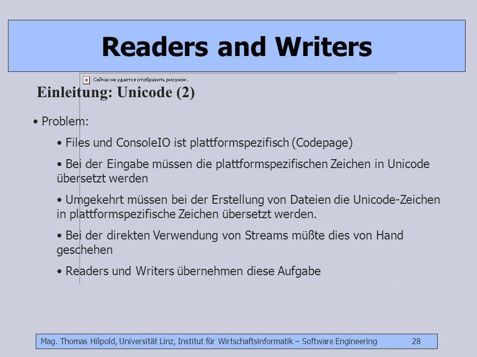 Mag. Thomas Hilpold, Universität Linz, Institut für Wirtschaftsinformatik – Software Engineering 28 Readers and Writers Einleitung: Unicode (2) Proble