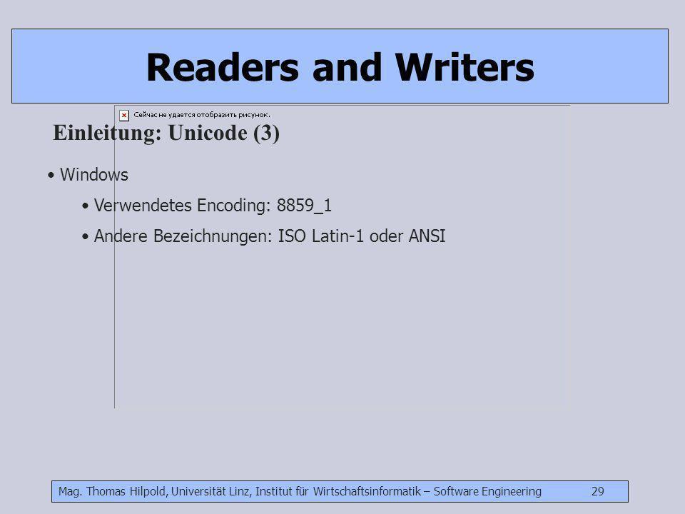 Mag. Thomas Hilpold, Universität Linz, Institut für Wirtschaftsinformatik – Software Engineering 29 Readers and Writers Einleitung: Unicode (3) Window