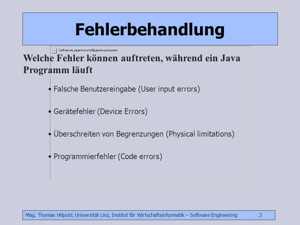 Mag. Thomas Hilpold, Universität Linz, Institut für Wirtschaftsinformatik – Software Engineering 3 Welche Fehler können auftreten, während ein Java Pr