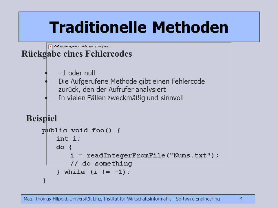 Mag. Thomas Hilpold, Universität Linz, Institut für Wirtschaftsinformatik – Software Engineering 4 –1 oder null Die Aufgerufene Methode gibt einen Feh