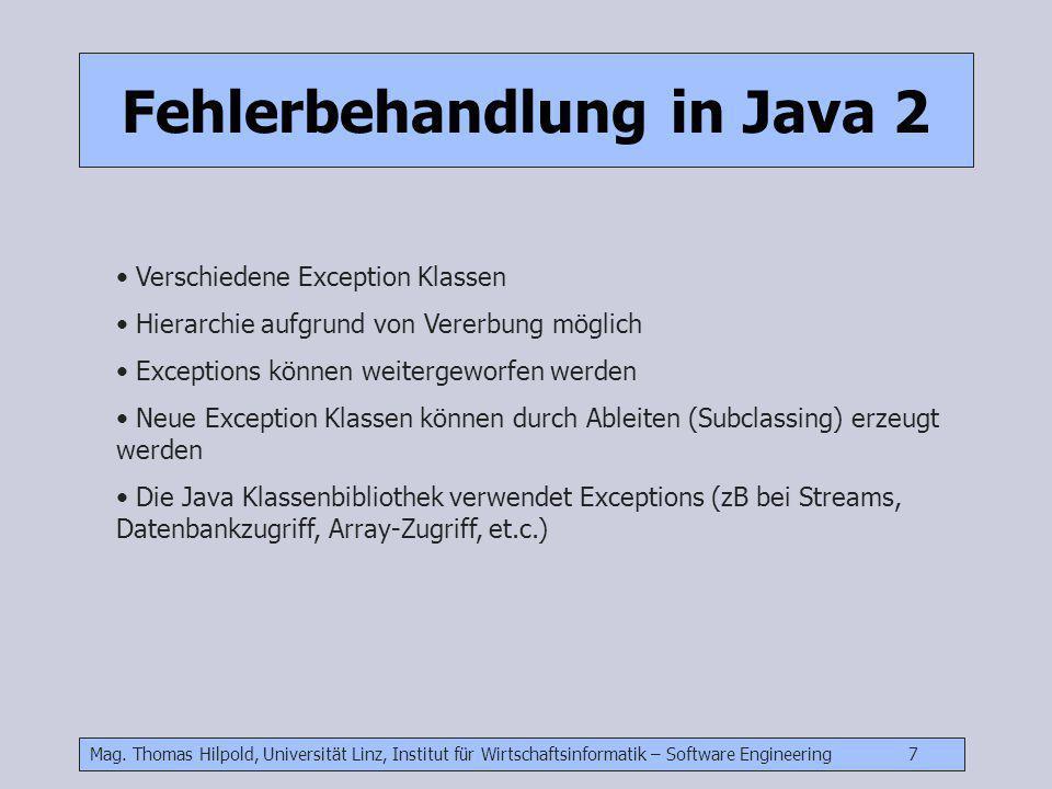 Mag. Thomas Hilpold, Universität Linz, Institut für Wirtschaftsinformatik – Software Engineering 7 Fehlerbehandlung in Java 2 Verschiedene Exception K
