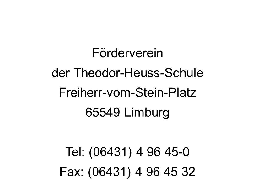 Kontakt: Förderverein der Theodor-Heuss-Schule Freiherr-vom-Stein-Platz 65549 Limburg Tel: (06431) 4 96 45-0 Fax: (06431) 4 96 45 32