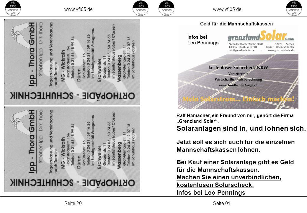 """www.vfl05.de Seite 01Seite 20 Ralf Hamacher, ein Freund von mir, gehört die Firma """"Grenzland Solar"""". Solaranlagen sind in, und lohnen sich. Jetzt soll"""