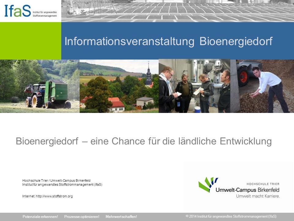 © 2014 Institut für angewandtes Stoffstrommanagement (IfaS) Potenziale erkennen!Prozesse optimieren!Mehrwert schaffen! Hochschule Trier / Umwelt-Campu