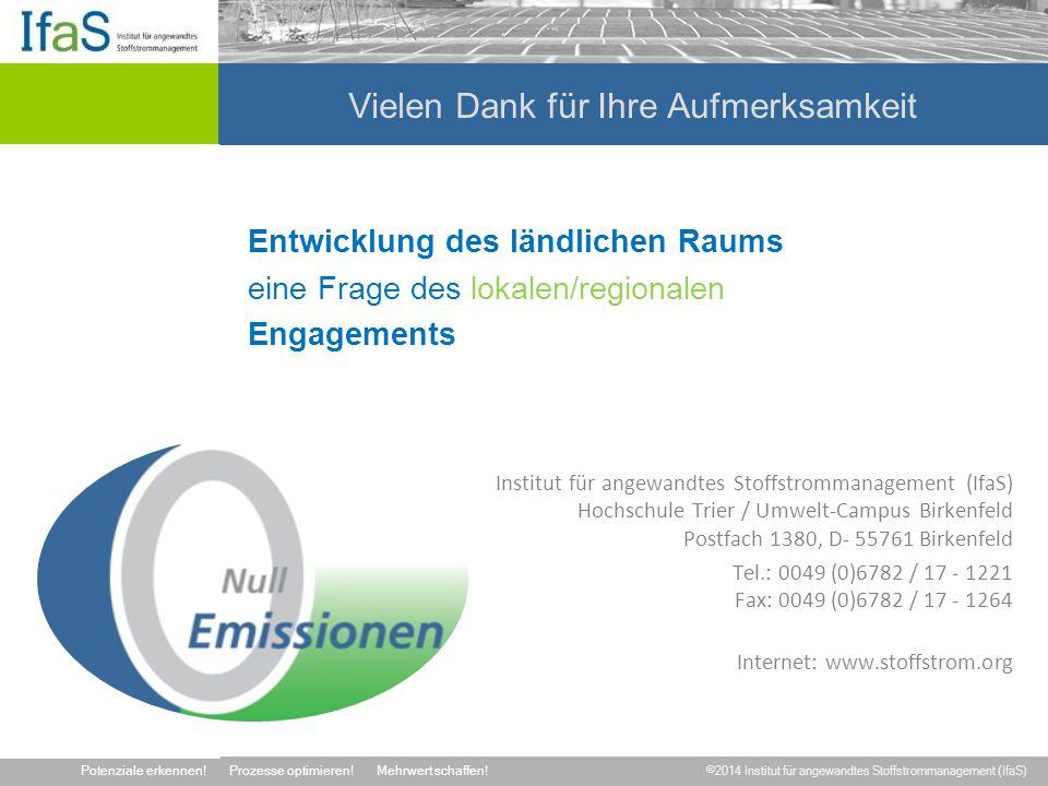 ©2014 Institut für angewandtes Stoffstrommanagement (IfaS) Potenziale erkennen!Prozesse optimieren!Mehrwert schaffen! Entwicklung des ländlichen Raums