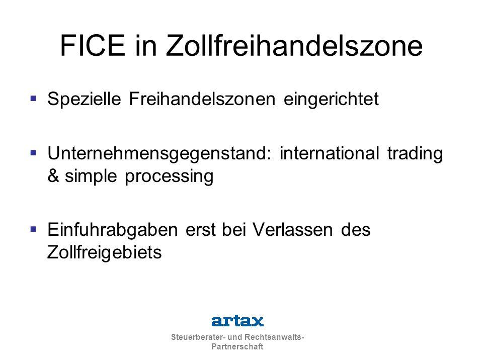 Steuerberater- und Rechtsanwalts- Partnerschaft FICE in Zollfreihandelszone  Spezielle Freihandelszonen eingerichtet  Unternehmensgegenstand: intern