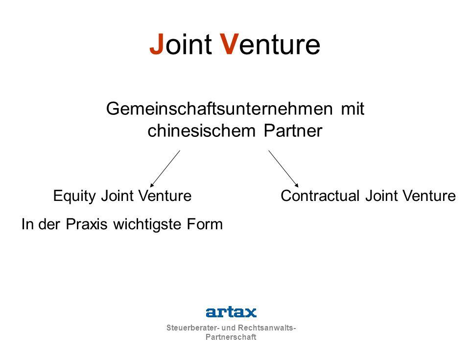 Steuerberater- und Rechtsanwalts- Partnerschaft Joint Venture Gemeinschaftsunternehmen mit chinesischem Partner Equity Joint Venture In der Praxis wichtigste Form Contractual Joint Venture