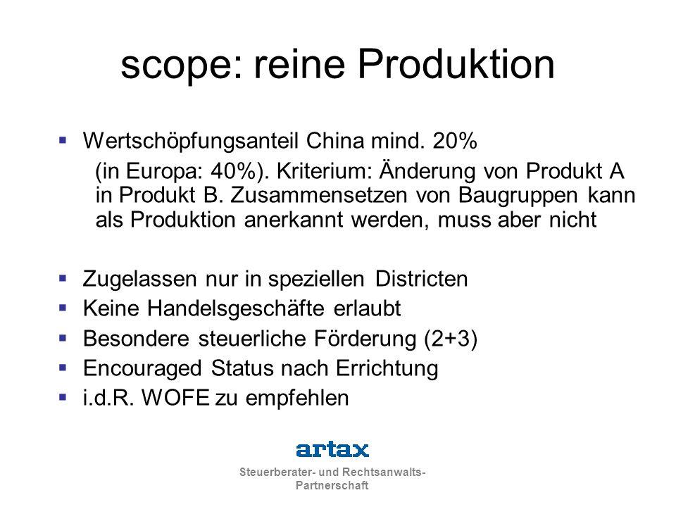 Steuerberater- und Rechtsanwalts- Partnerschaft scope: reine Produktion  Wertschöpfungsanteil China mind. 20% (in Europa: 40%). Kriterium: Änderung v