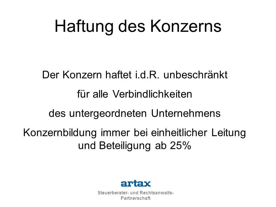 Steuerberater- und Rechtsanwalts- Partnerschaft Haftung des Konzerns Der Konzern haftet i.d.R.