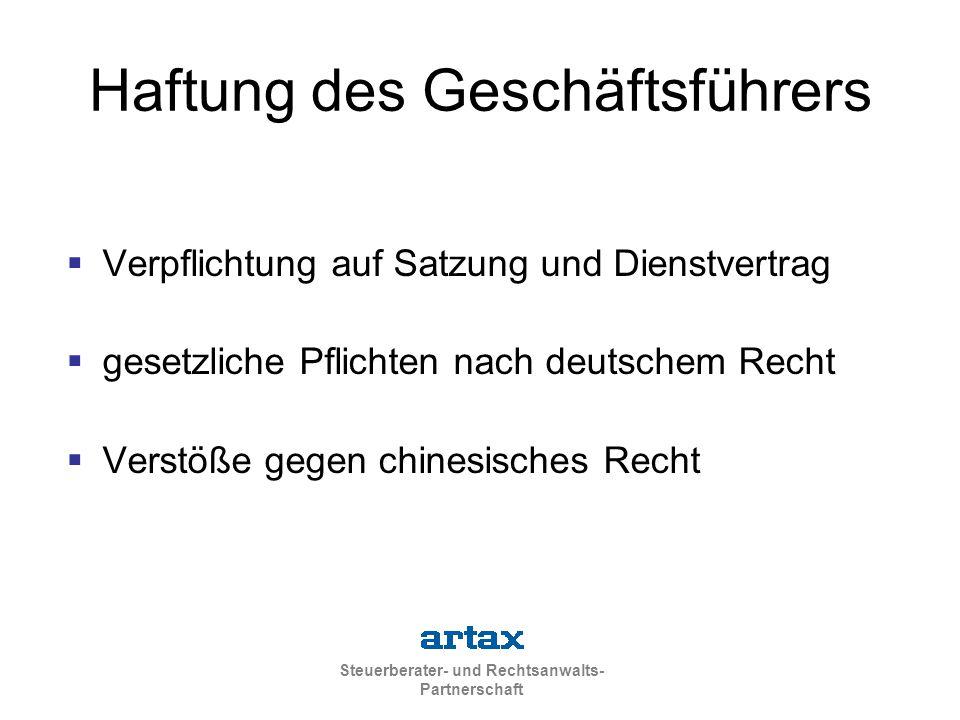Steuerberater- und Rechtsanwalts- Partnerschaft Haftung des Geschäftsführers  Verpflichtung auf Satzung und Dienstvertrag  gesetzliche Pflichten nach deutschem Recht  Verstöße gegen chinesisches Recht