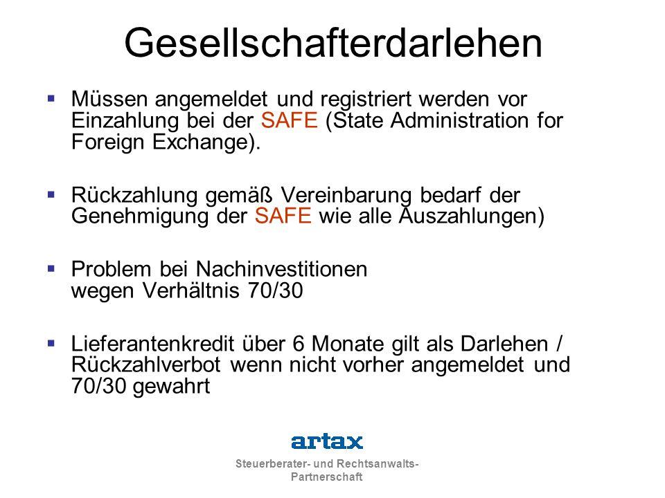 Steuerberater- und Rechtsanwalts- Partnerschaft Gesellschafterdarlehen  Müssen angemeldet und registriert werden vor Einzahlung bei der SAFE (State Administration for Foreign Exchange).