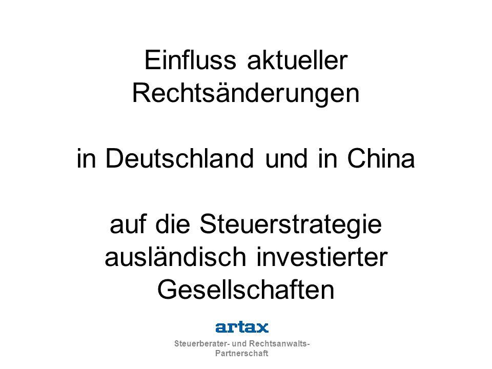 Steuerberater- und Rechtsanwalts- Partnerschaft Einfluss aktueller Rechtsänderungen in Deutschland und in China auf die Steuerstrategie ausländisch in