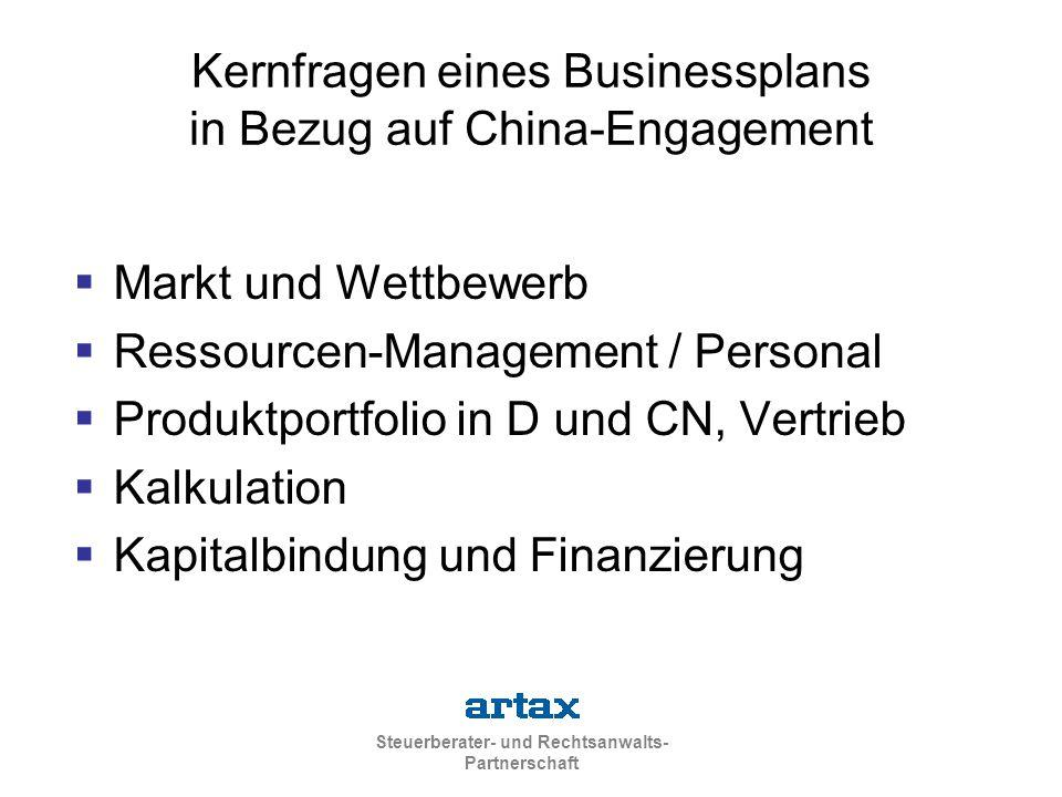 Steuerberater- und Rechtsanwalts- Partnerschaft Kernfragen eines Businessplans in Bezug auf China-Engagement  Markt und Wettbewerb  Ressourcen-Manag