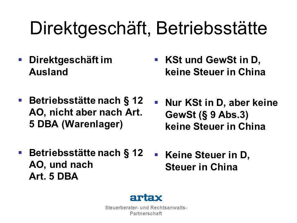 Steuerberater- und Rechtsanwalts- Partnerschaft Direktgeschäft, Betriebsstätte  Direktgeschäft im Ausland  Betriebsstätte nach § 12 AO, nicht aber nach Art.