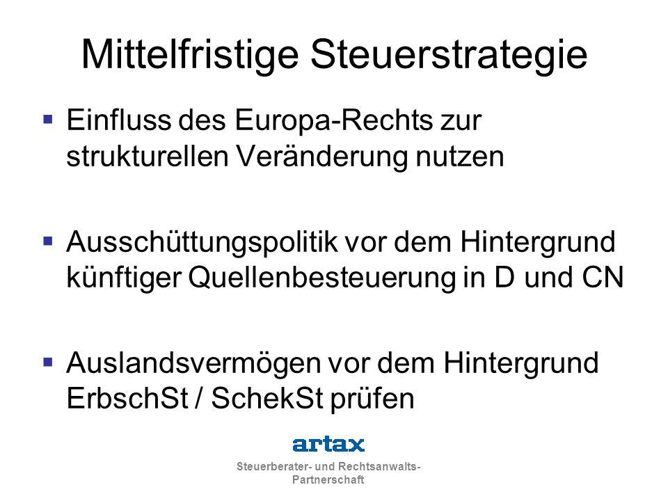 Steuerberater- und Rechtsanwalts- Partnerschaft Mittelfristige Steuerstrategie  Einfluss des Europa-Rechts zur strukturellen Veränderung nutzen  Aus
