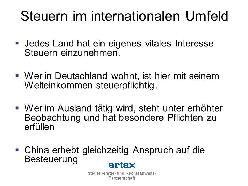 Steuerberater- und Rechtsanwalts- Partnerschaft Steuern im internationalen Umfeld  Jedes Land hat ein eigenes vitales Interesse Steuern einzunehmen.