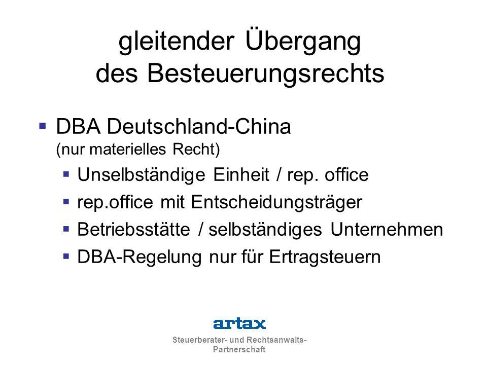 Steuerberater- und Rechtsanwalts- Partnerschaft gleitender Übergang des Besteuerungsrechts  DBA Deutschland-China (nur materielles Recht)  Unselbständige Einheit / rep.