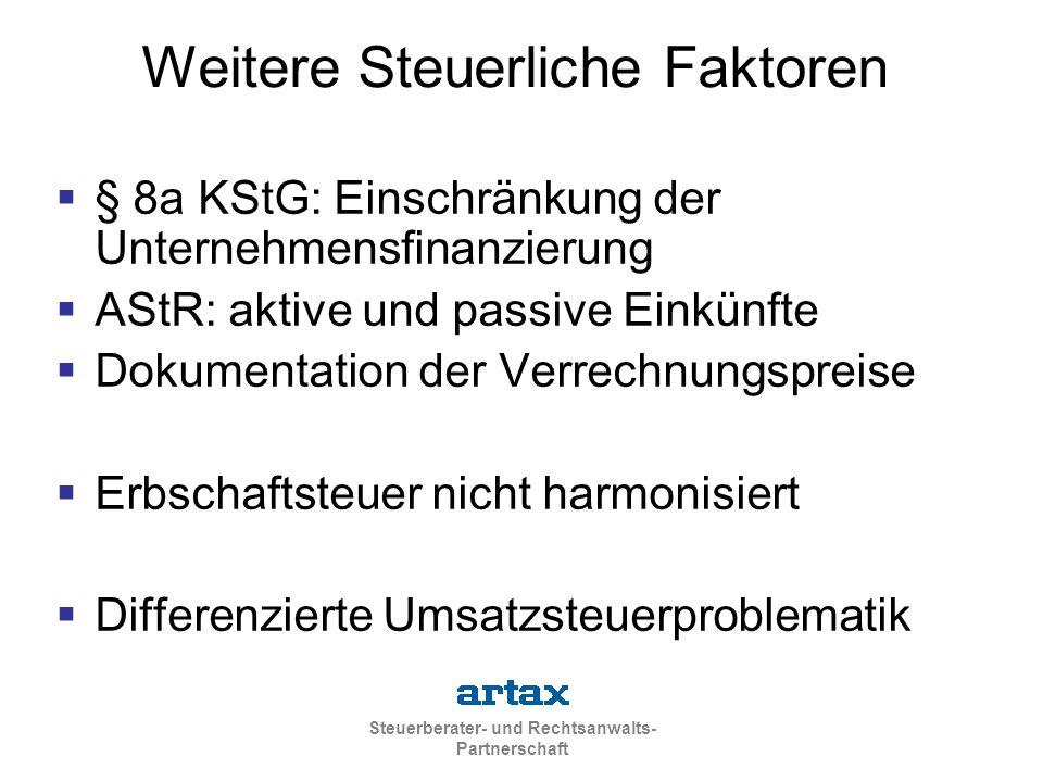 Steuerberater- und Rechtsanwalts- Partnerschaft Weitere Steuerliche Faktoren  § 8a KStG: Einschränkung der Unternehmensfinanzierung  AStR: aktive un