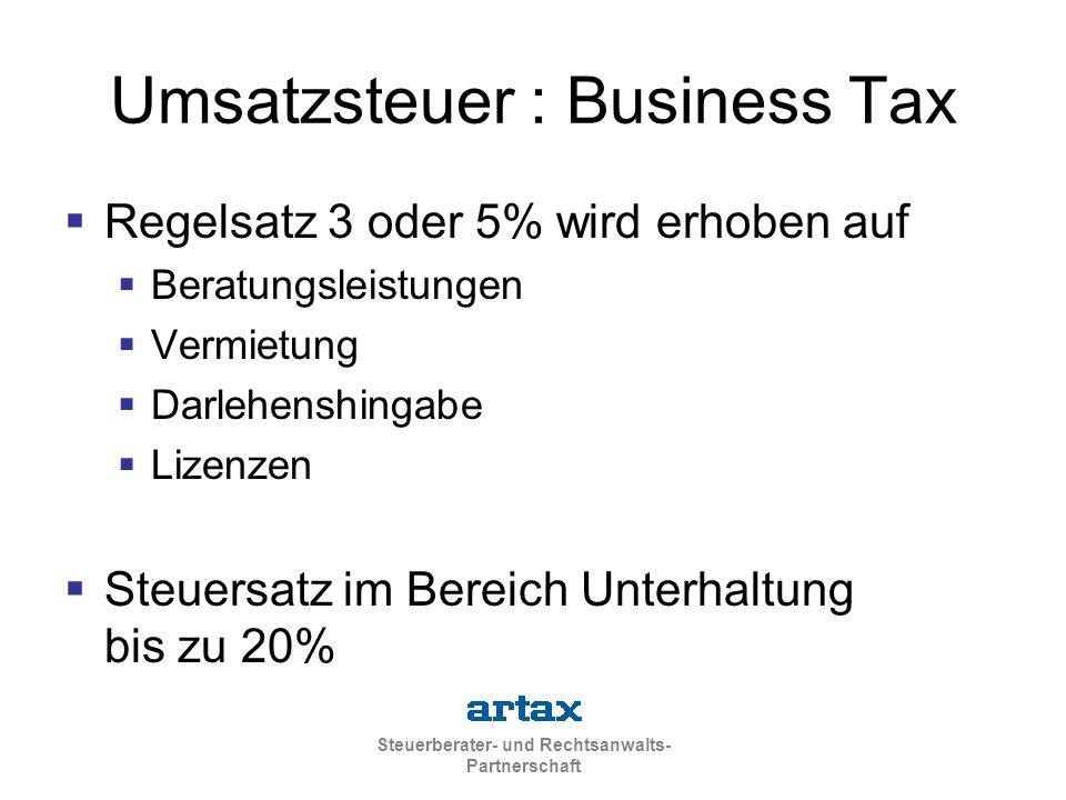 Steuerberater- und Rechtsanwalts- Partnerschaft Umsatzsteuer : Business Tax  Regelsatz 3 oder 5% wird erhoben auf  Beratungsleistungen  Vermietung
