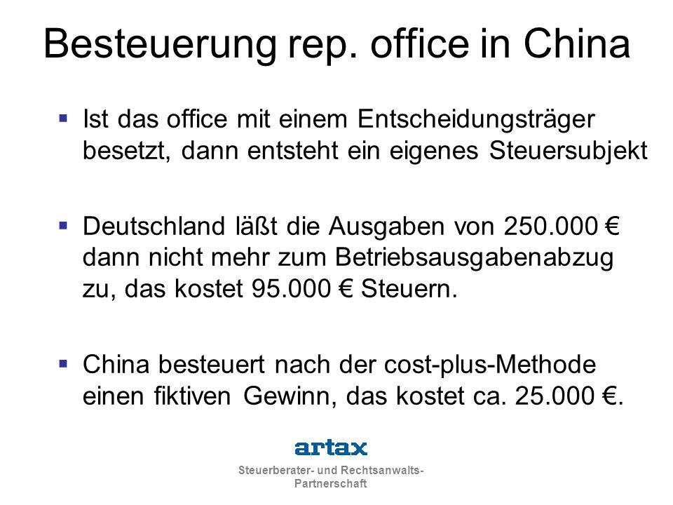 Steuerberater- und Rechtsanwalts- Partnerschaft Besteuerung rep. office in China  Ist das office mit einem Entscheidungsträger besetzt, dann entsteht