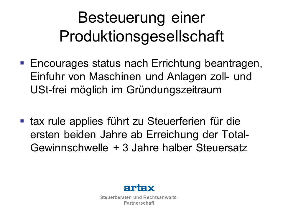 Steuerberater- und Rechtsanwalts- Partnerschaft Besteuerung einer Produktionsgesellschaft  Encourages status nach Errichtung beantragen, Einfuhr von