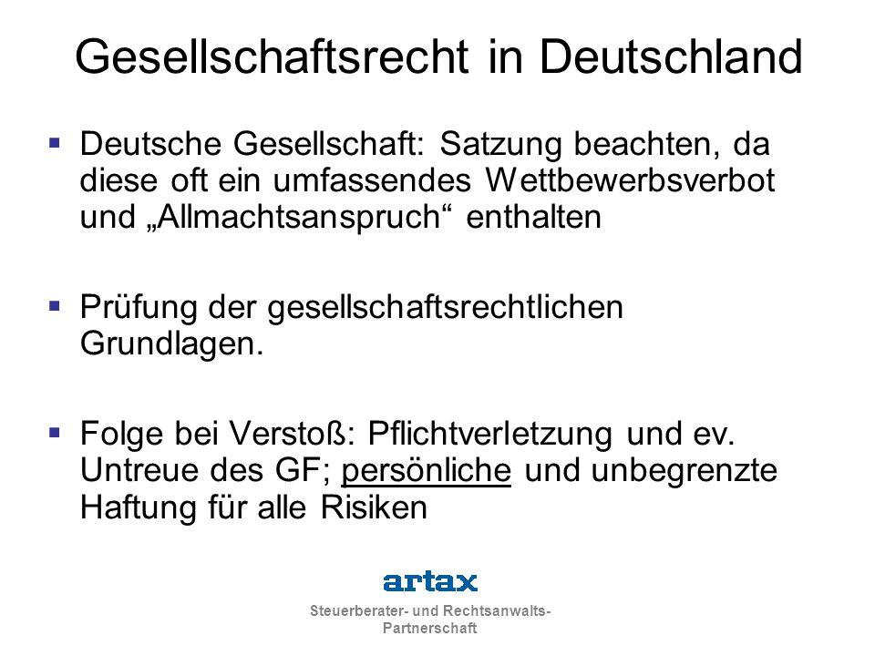 """Steuerberater- und Rechtsanwalts- Partnerschaft Gesellschaftsrecht in Deutschland  Deutsche Gesellschaft: Satzung beachten, da diese oft ein umfassendes Wettbewerbsverbot und """"Allmachtsanspruch enthalten  Prüfung der gesellschaftsrechtlichen Grundlagen."""