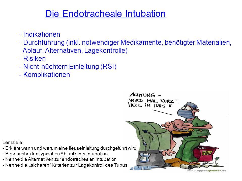 Die Endotracheale Intubation - Indikationen - Durchführung (inkl. notwendiger Medikamente, benötigter Materialien, Ablauf, Alternativen, Lagekontrolle