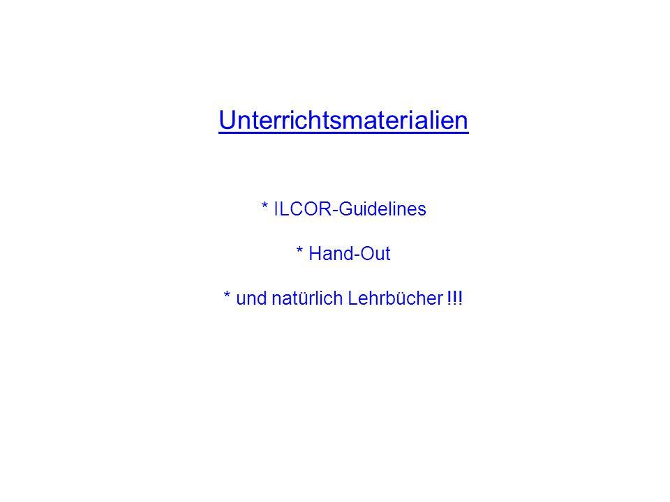Unterrichtsmaterialien * ILCOR-Guidelines * Hand-Out * und natürlich Lehrbücher !!!