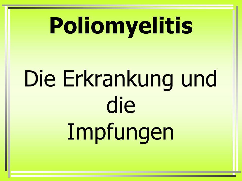 Poliomyelitis Die Erkrankung und die Impfungen