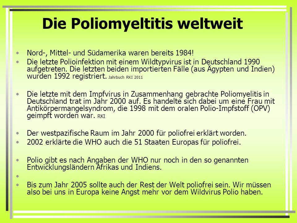 Die Poliomyeltitis weltweit Nord-, Mittel- und Südamerika waren bereits 1984.