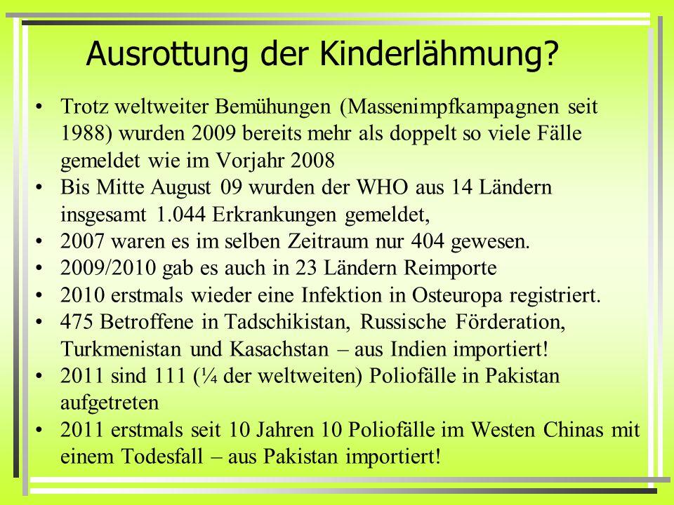 Ausrottung der Kinderlähmung.