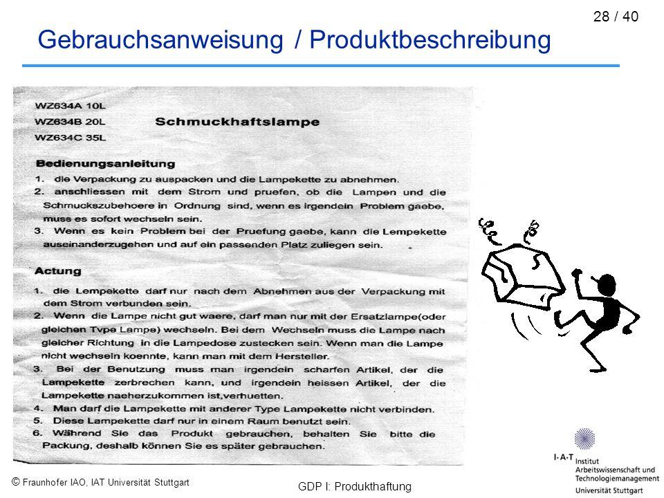 © Fraunhofer IAO, IAT Universität Stuttgart GDP I: Produkthaftung 28 / 40 Gebrauchsanweisung / Produktbeschreibung
