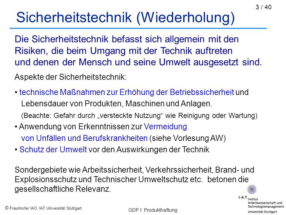 """© Fraunhofer IAO, IAT Universität Stuttgart GDP I: Produkthaftung 34 / 40 Rückrufmanagement Gemäß dem Geräte- und Produktsicherheitsgesetz (siehe nächste Folien) gilt bezüglich des Rückrufmanagements: """"Sie (die Hersteller) haben Vorkehrungen zu treffen, die den Eigenschaften des von ihnen in den Verkehr gebrachten Verbraucherprodukts angemessen sind, damit sie imstande sind, zur Vermeidung von Gefahren geeignete Maßnahmen zu veranlassen, bis zur Rücknahme des Verbraucherprodukts, der angemessenen und wirksamen Warnung und dem Rückruf. Es handelt sich also um einen vorausplanenden Auftrag, eine Sicherstellung all dessen was unter Notfallplanung bzw."""