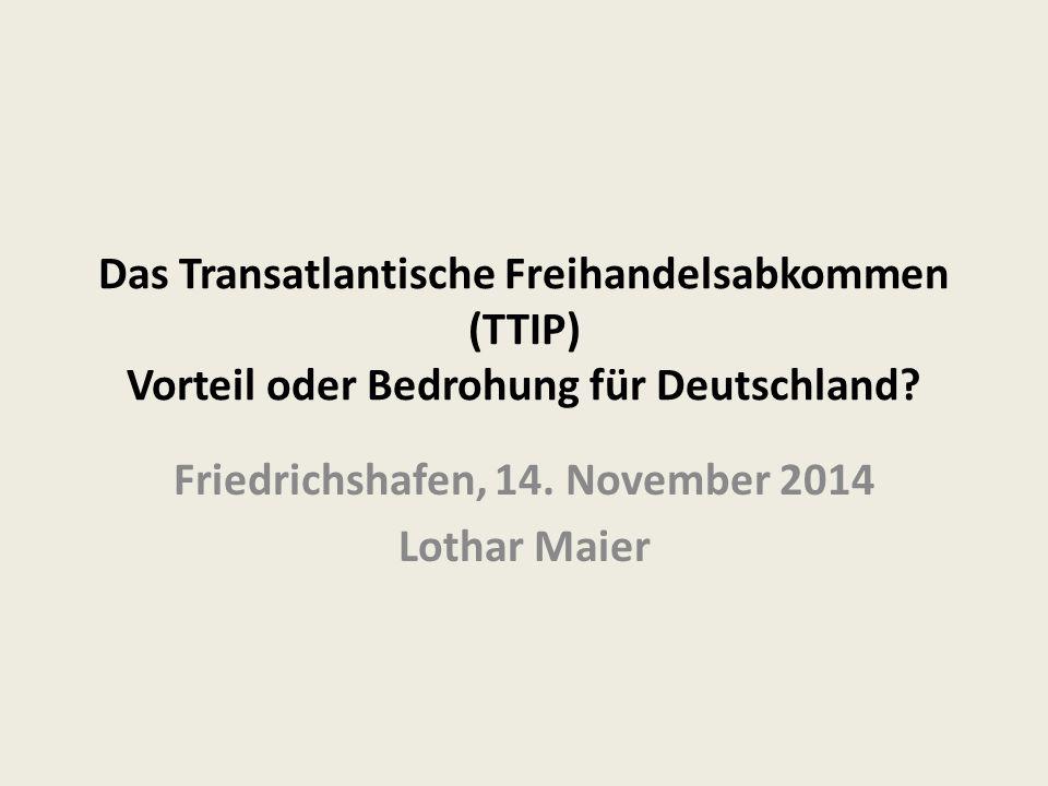 Das Transatlantische Freihandelsabkommen (TTIP) Vorteil oder Bedrohung für Deutschland.