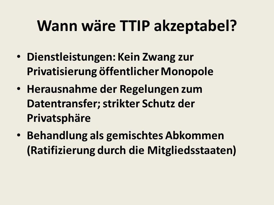Wann wäre TTIP akzeptabel.