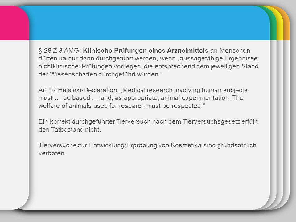 """§ 28 Z 3 AMG: Klinische Prüfungen eines Arzneimittels an Menschen dürfen ua nur dann durchgeführt werden, wenn """"aussagefähige Ergebnisse nichtklinisch"""