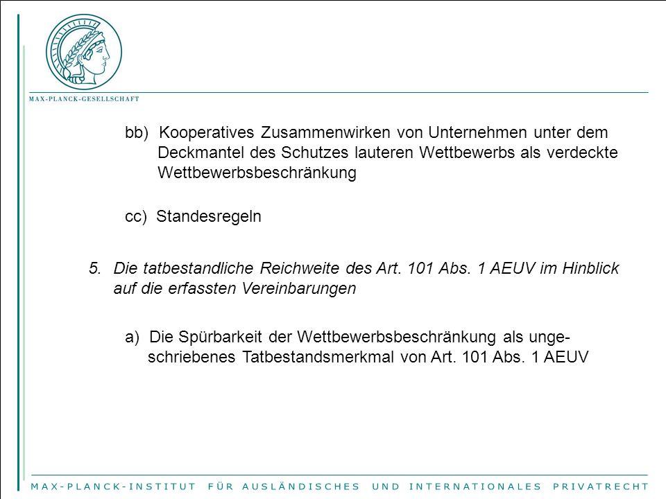bb) Kooperatives Zusammenwirken von Unternehmen unter dem Deckmantel des Schutzes lauteren Wettbewerbs als verdeckte Wettbewerbsbeschränkung cc) Standesregeln 5.Die tatbestandliche Reichweite des Art.