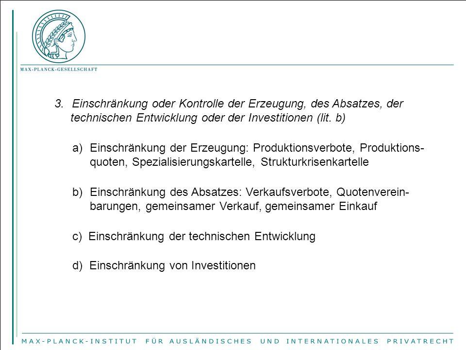 3.Einschränkung oder Kontrolle der Erzeugung, des Absatzes, der technischen Entwicklung oder der Investitionen (lit.