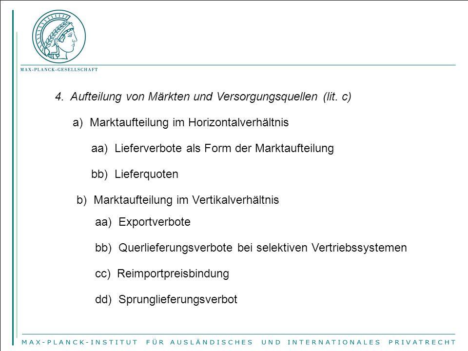 4.Aufteilung von Märkten und Versorgungsquellen (lit.