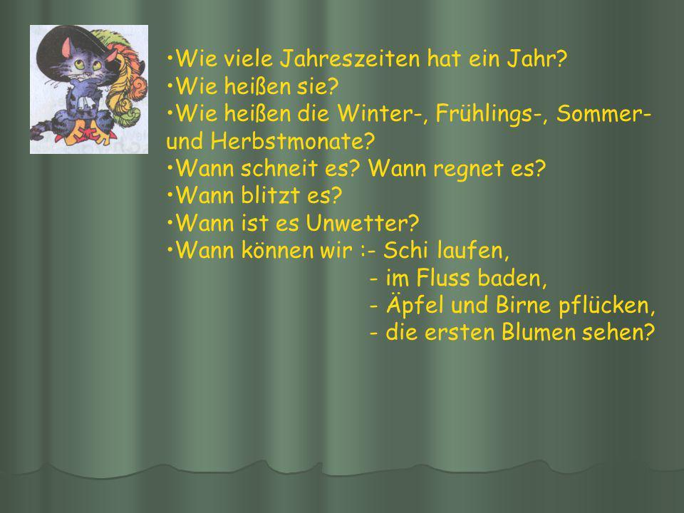 Wie viele Jahreszeiten hat ein Jahr? Wie heißen sie? Wie heißen die Winter-, Frühlings-, Sommer- und Herbstmonate? Wann schneit es? Wann regnet es? Wa