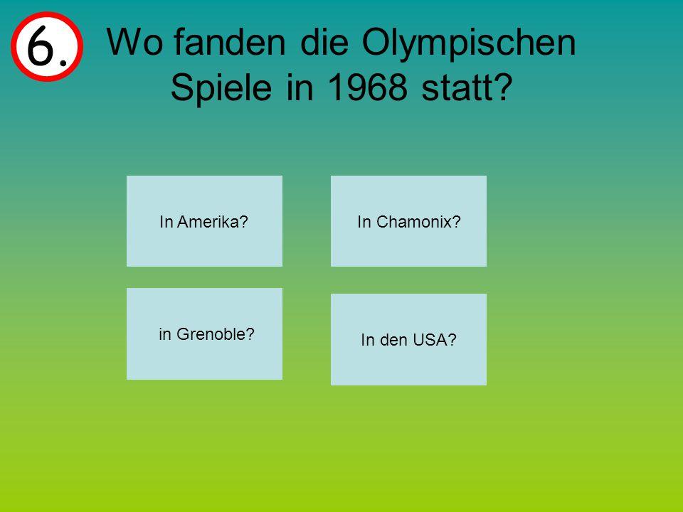 Wo fanden die Olympischen Spiele in 1968 statt. 6.