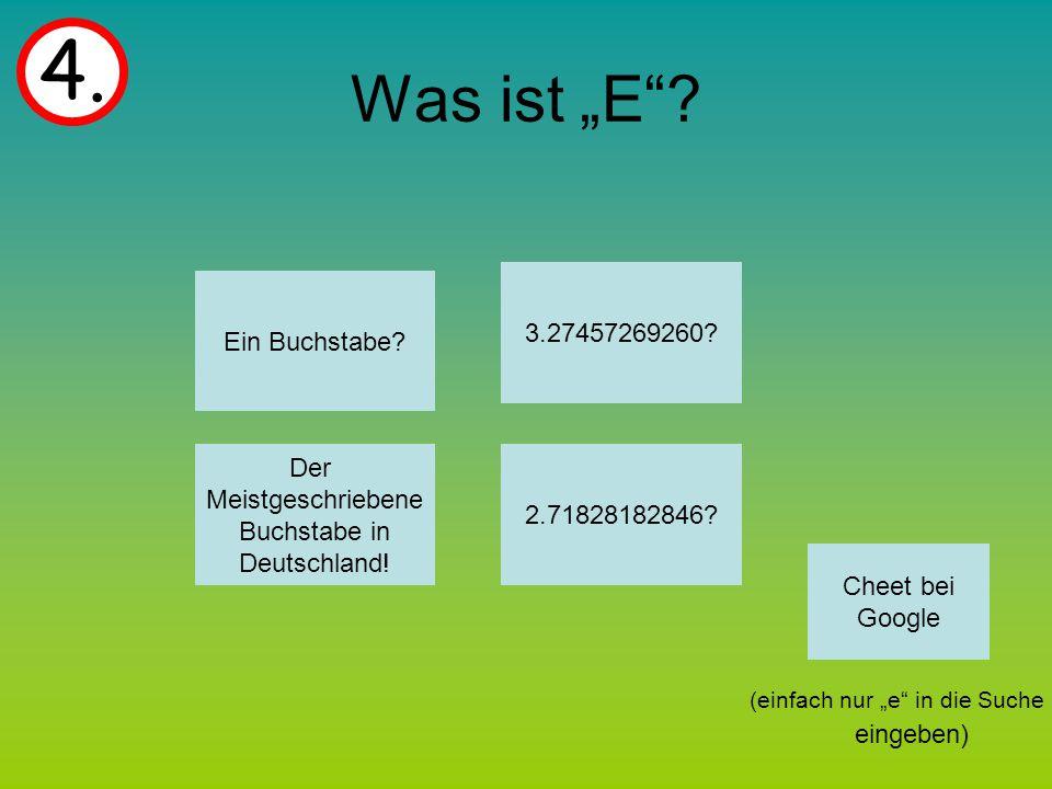 """Was ist """"E . (einfach nur """"e in die Suche eingeben) 4."""