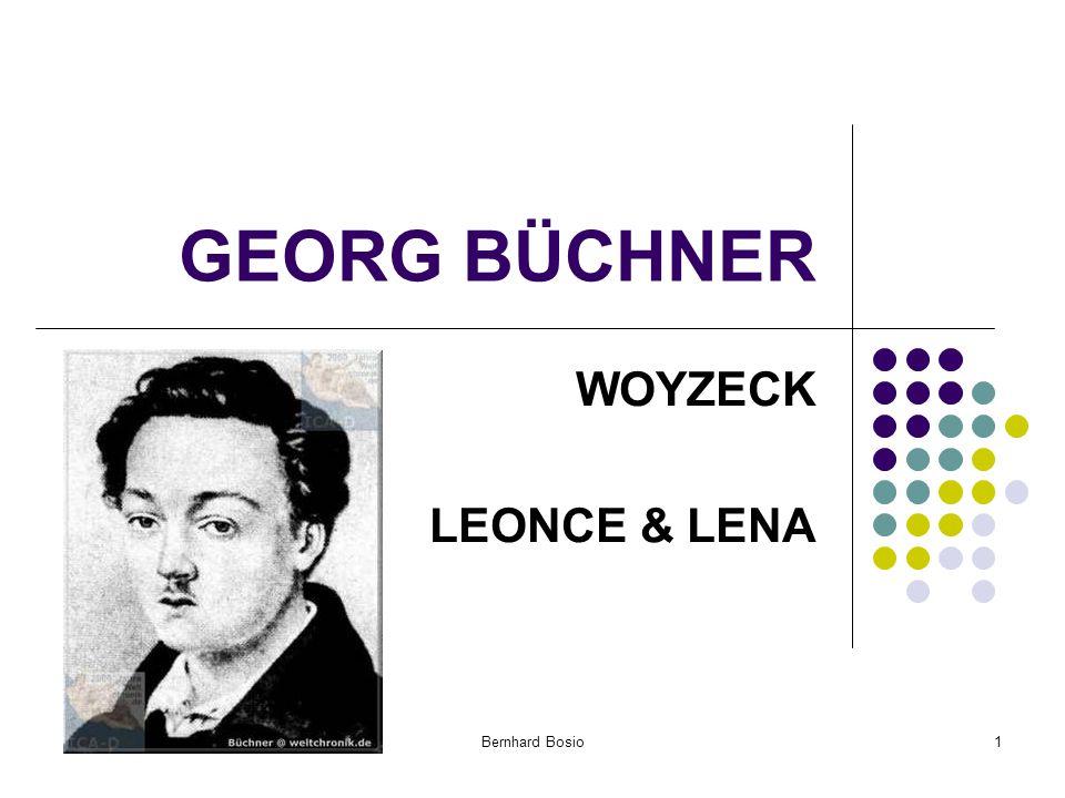 Bernhard Bosio1 GEORG BÜCHNER WOYZECK LEONCE & LENA